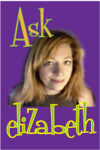 Ask Elizabeth (with photo of Elizabeth)